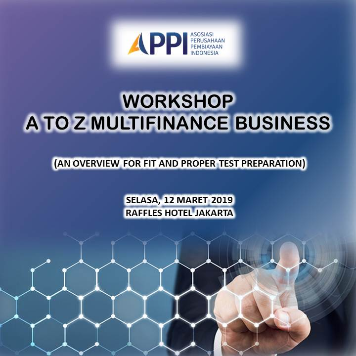 Workshop A To Z Multifinance Business (An Overview For Fit & Proper Test Preparation)